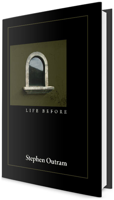 Life Before by Stephen Outram